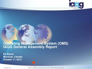 Operating Management System (OMS)  IAQG General Assembly Report