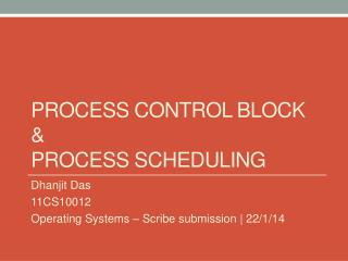 PROCESS Control BLOCK  & PROCESS SCHEDULING