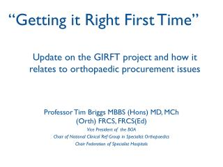 Update on the GIRFT project and how it relates to orthopaedic procurement issues
