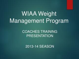 WIAA Weight Management Program