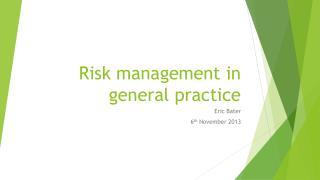 Risk management in general practice
