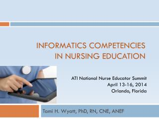 Informatics competencies  in nursing EDUCATION