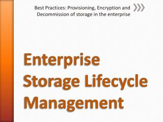 Enterprise Storage Lifecycle Management