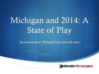 Michigan and 2014: A State of Play