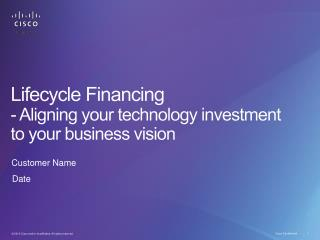 Lifecycle Financing - Aligning your technology investment to your business  vision