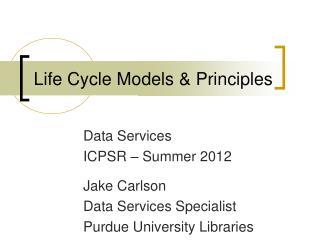 Life Cycle Models & Principles