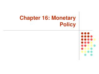 chapter 16: monetary policy