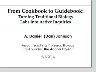From Cookbook to Guidebook: Turning Traditional Biology  Labs into Active Inquiries