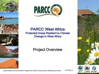 PARCC West Africa Protected Areas Resilient to Climate Change in West Africa Project Overview