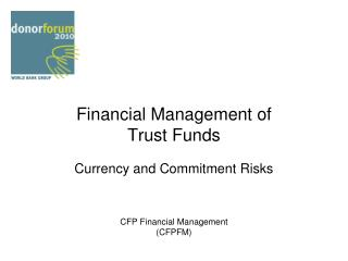 Financial Management of  Trust Funds Currency and Commitment Risks