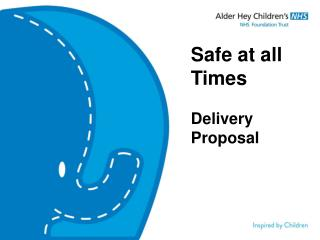 Safe at all  Times Delivery Proposal