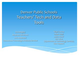 Denver Public Schools  Teachers' Tech and Data Tools
