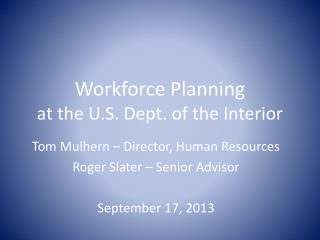 Workforce Planning  at the U.S. Dept. of the Interior