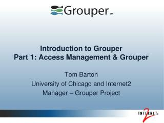 Introduction to Grouper Part 1: Access Management & Grouper