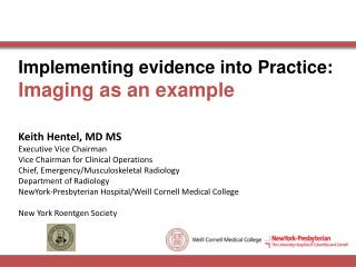 Implementing evidence into  Practice: Imaging as an example