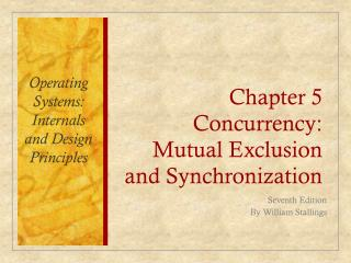 Chapter 5 Concurrency: Mutual Exclusion and Synchronization