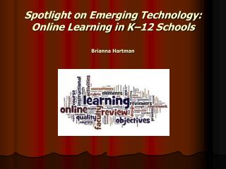 Spotlight on Emerging Technology:  Online Learning in K�12 Schools
