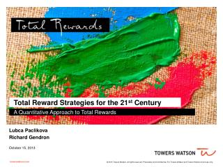 Total Reward Strategies for the 21 st  Century