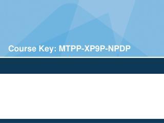Course Key: MTPP-XP9P-NPDP