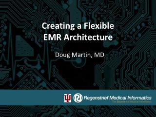 Creating a Flexible  EMR Architecture