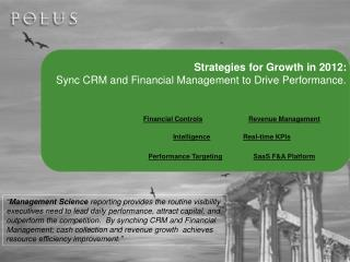 Strategies for Growth in 2012: Sync CRM and Financial Management to Drive Performance.
