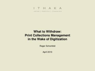 What to Withdraw: Print Collections Management in the Wake of Digitization
