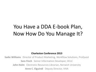 You Have a DDA E-book Plan, Now How Do You Manage It?