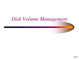 Disk Volume Management