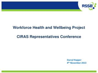 Workforce Health and Wellbeing Project CIRAS Representatives Conference