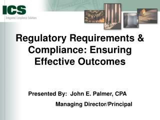 Regulatory Requirements & Compliance: Ensuring Effective Outcomes