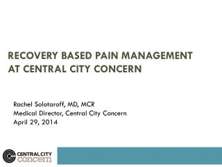 Recovery based Pain Management  at Central City Concern