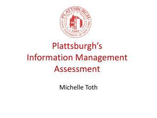 Plattsburgh's  Information Management  Assessment