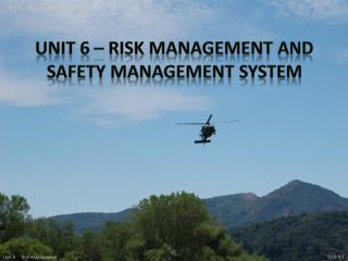 Unit 6 � Risk Management and safety management system