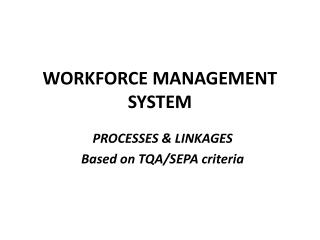 WORKFORCE MANAGEMENT SYSTEM