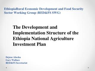 EthiopiaRural Economic Development and Food Security Sector Working Group (RED&FS SWG)