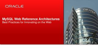MySQL Web Reference Architectures Best Practices for Innovating on the Web