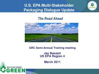 GRC Semi-Annual Training meeting   Jay Bassett  US  EPA Region 4 March 2011