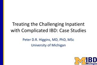 Treating the  Challenging  I npatient  with  Complicated  IBD: Case  Studies
