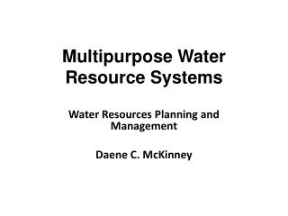 Multipurpose  Water Resource Systems