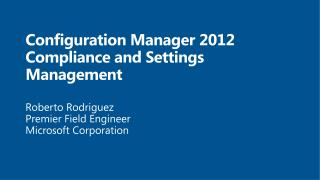 Configuration Manager 2012 Compliance and Settings  Management
