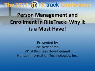 Person Management and Enrollment in  RiteTrack : Why it is a Must Have!