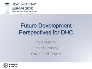 Future Development Perspectives for DHC