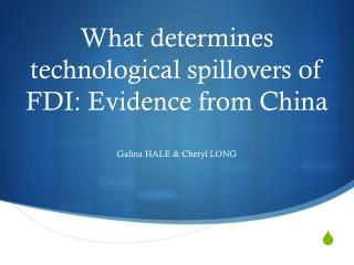 What determines technological spillovers of FDI: Evidence from China