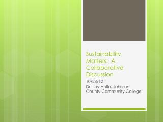 Sustainability Matters:  A Collaborative Discussion