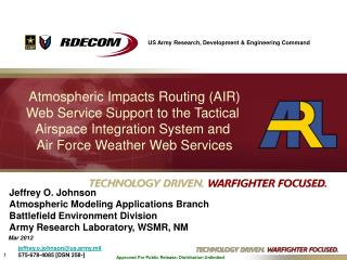 Atmospheric Impacts Routing (AIR) Web Service Support to the Tactical  Airspace Integration System and  Air Force Weath