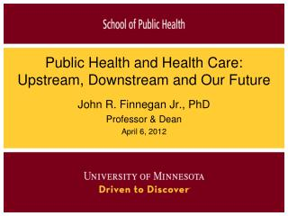 Public Health and Health Care: Upstream, Downstream and Our Future