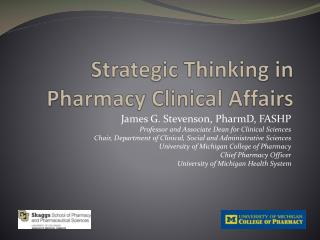 Strategic Thinking in    Pharmacy Clinical Affairs