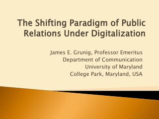 The Shifting Paradigm of Public Relations  Under  Digitalization