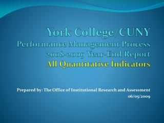 York College/CUNY Performance Management Process 2008-2009 Year-End Report All Quantitative Indicators