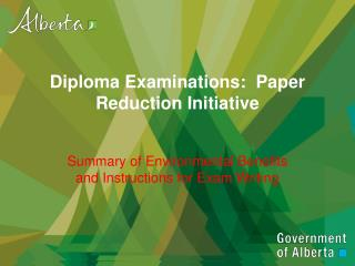 Diploma Examinations:  Paper  R eduction Initiative